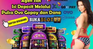 Agen Slot Deposit Pulsa Ovo Gopay dan Dana