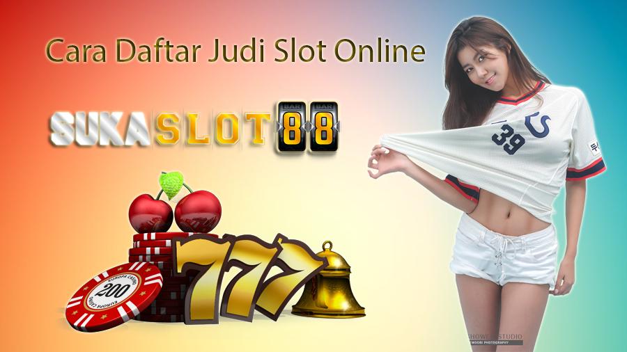 Cara Daftar Judi Slot Online