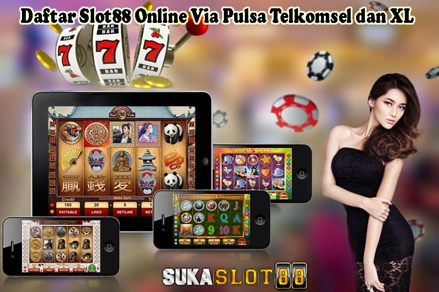 Daftar Slot88 Online Via Pulsa Telkomsel dan XL