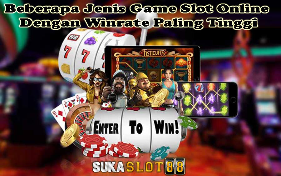 Beberapa Jenis Game Slot Online Dengan Winrate Paling Tinggi