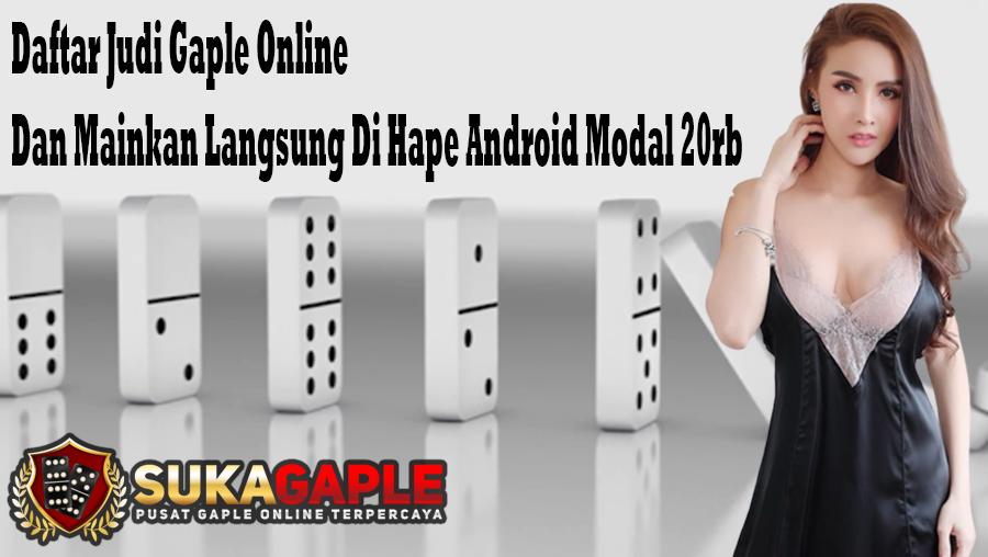 Daftar Judi Gaple Online Dan Mainkan Langsung Di Hape Android Modal 20rb