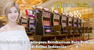 Rupiahslot88 | Pentingnya Kerahasiaan Data Pribadi Judi Online Indonesia